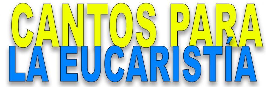 Cantos para la Eucaristía