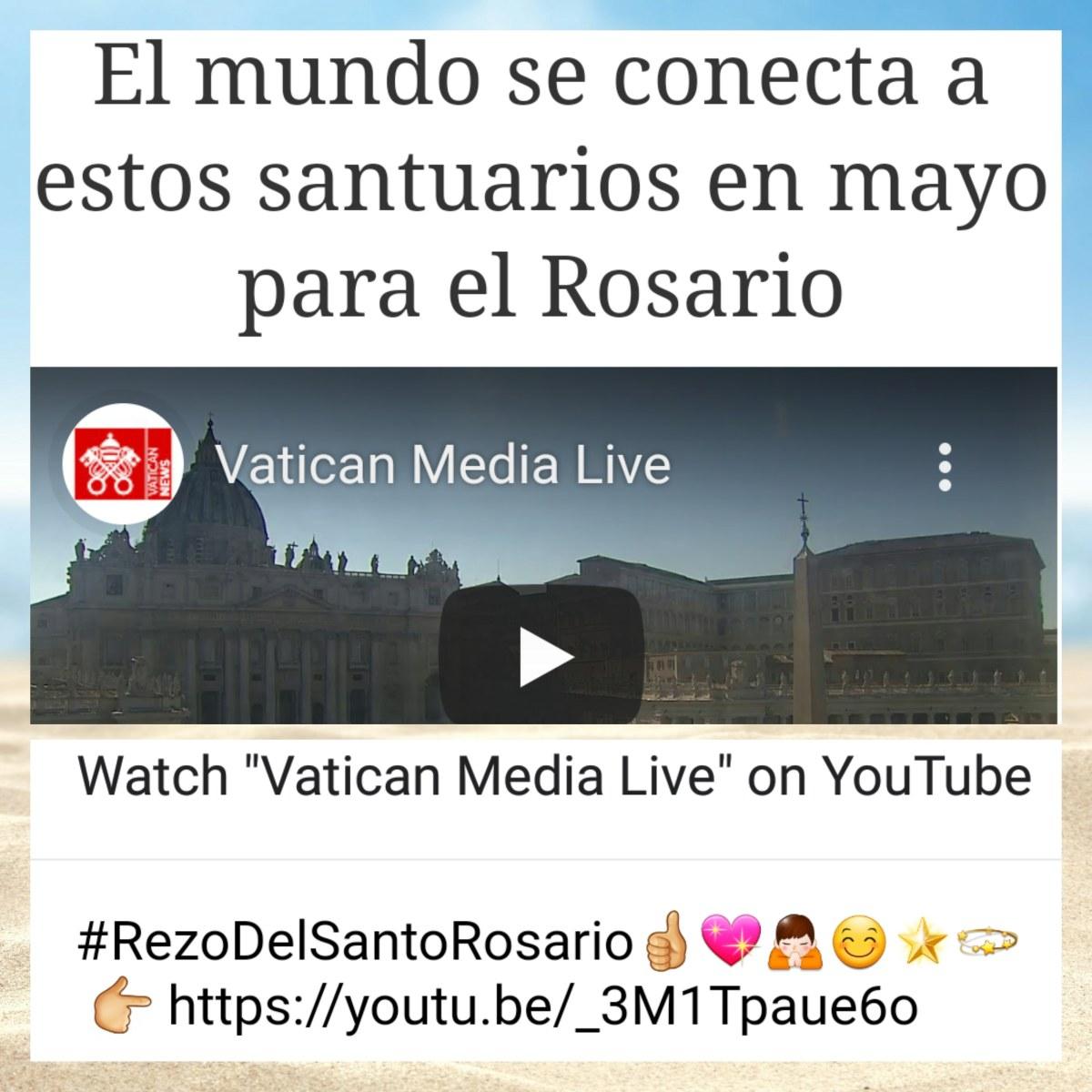 ¡El mundo se conecta a estos Santuarios en mayo para el Rosario!… ?????? – Cumple tu misión de vida!…
