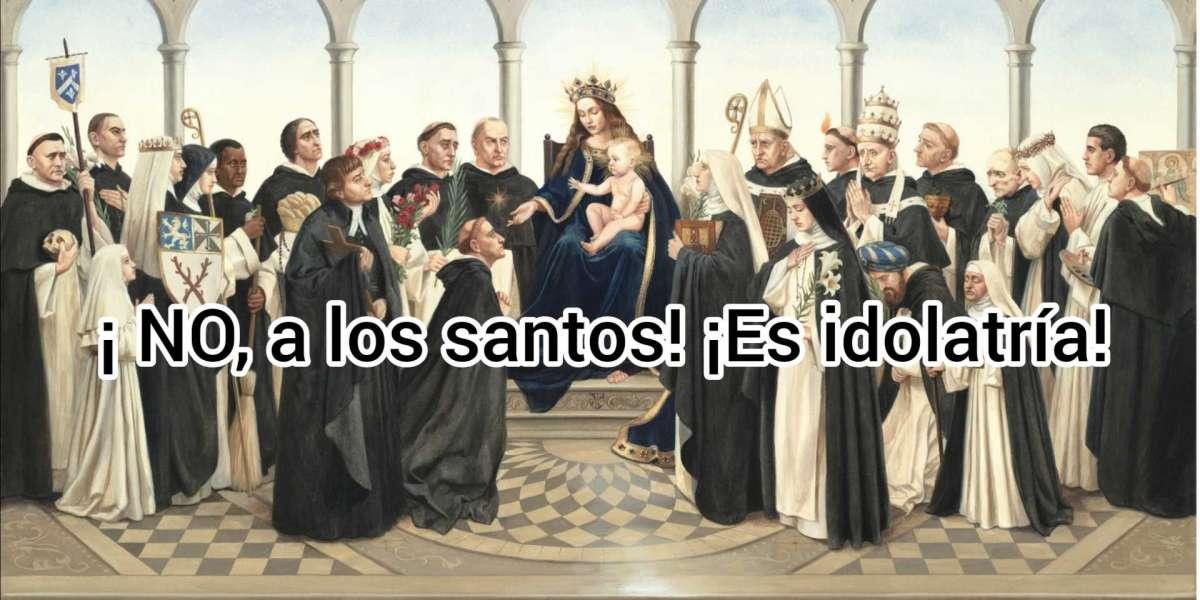 """La """"idolatría"""" a los santos"""